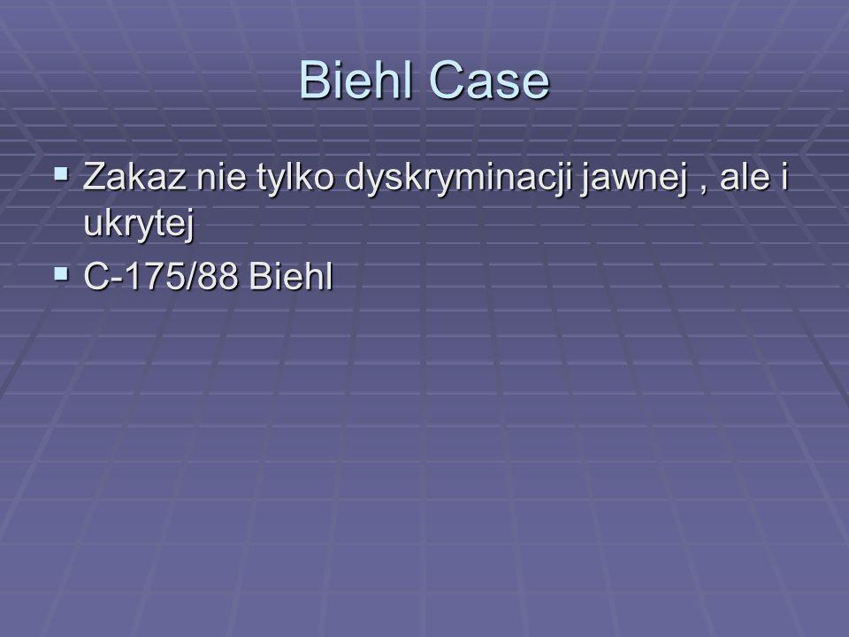 Biehl Case Zakaz nie tylko dyskryminacji jawnej , ale i ukrytej