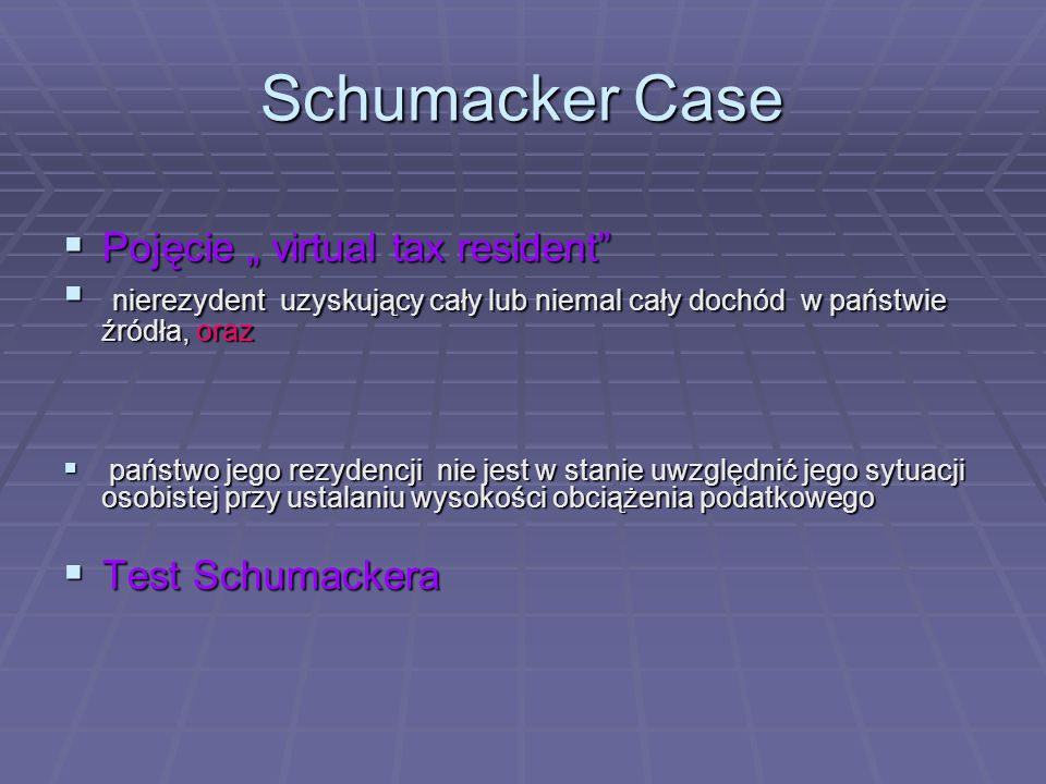 "Schumacker Case Pojęcie "" virtual tax resident"