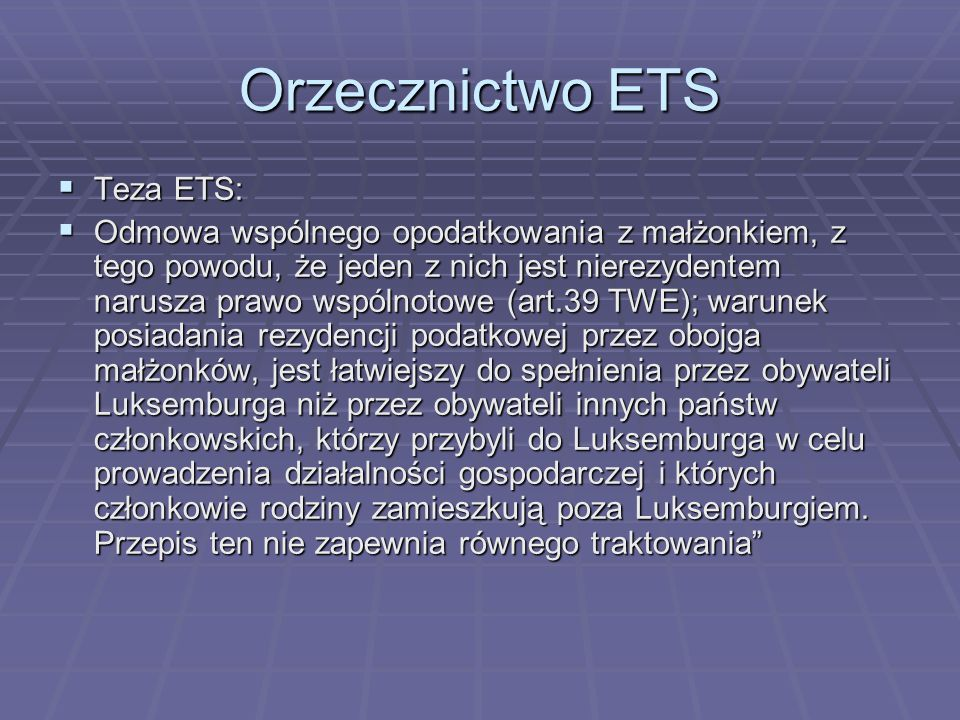 Orzecznictwo ETS Teza ETS: