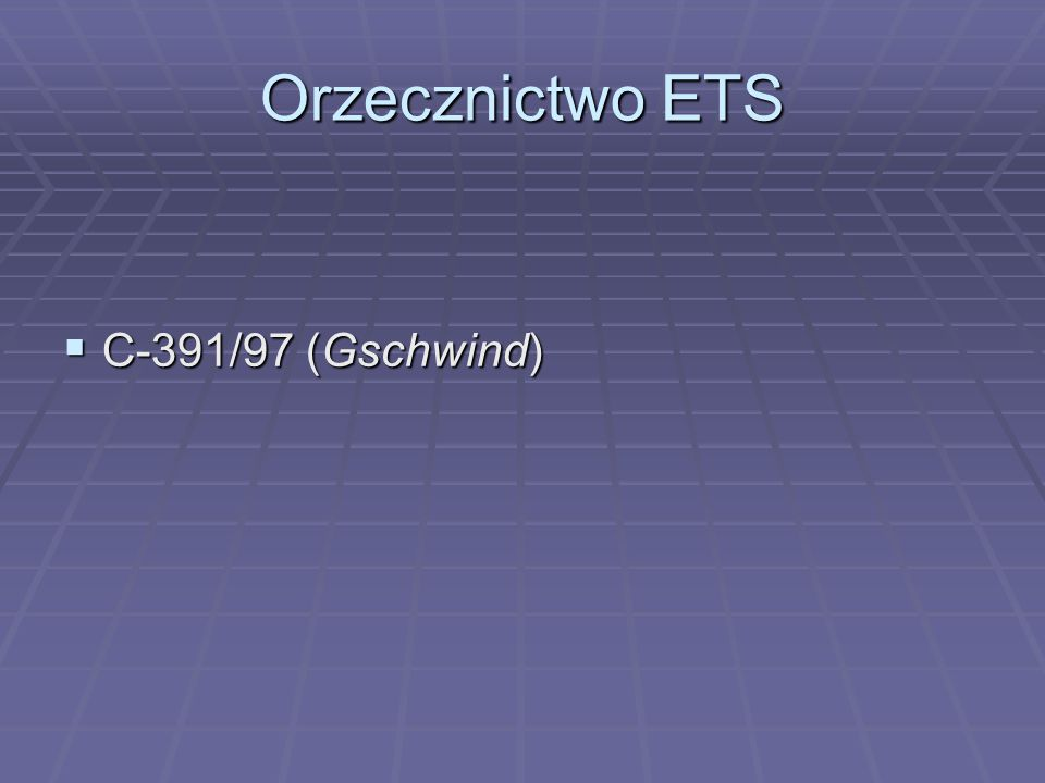 Orzecznictwo ETS C-391/97 (Gschwind)
