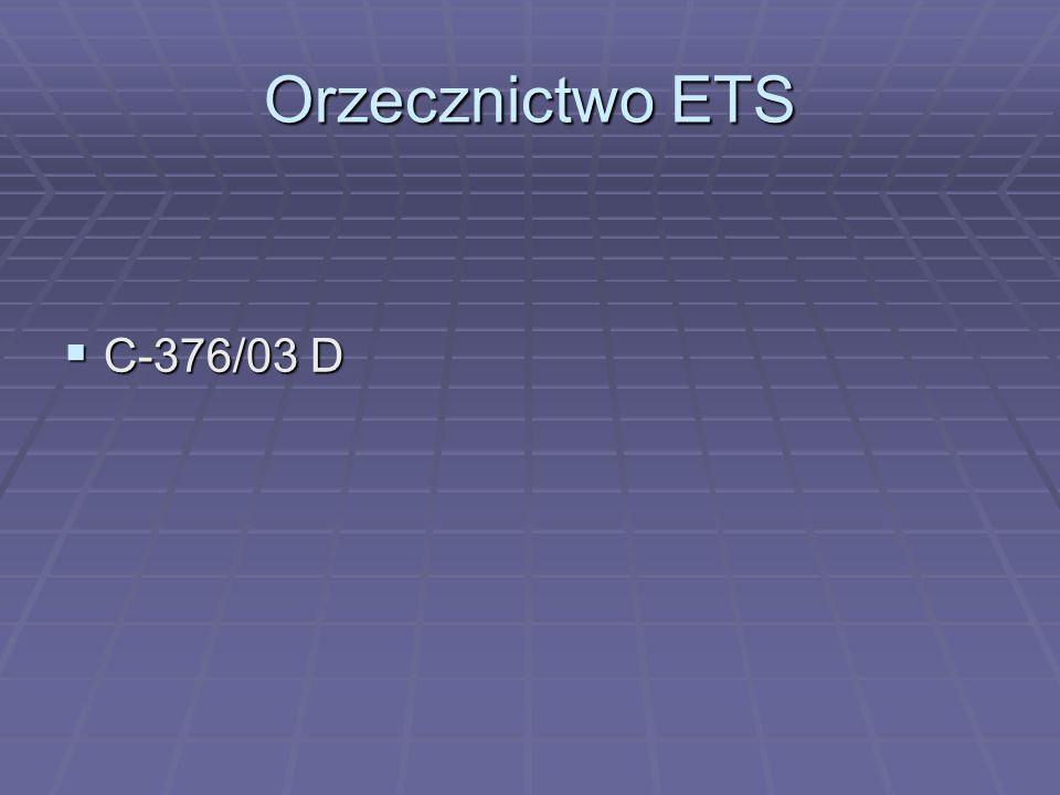 Orzecznictwo ETS C-376/03 D.