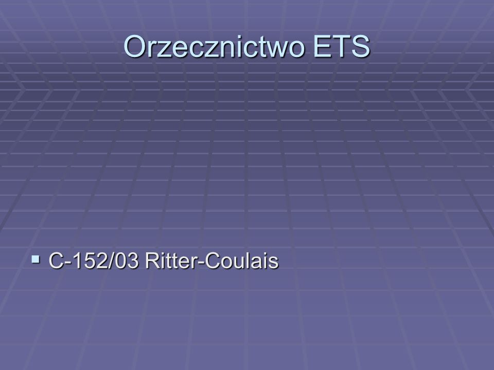 Orzecznictwo ETS C-152/03 Ritter-Coulais