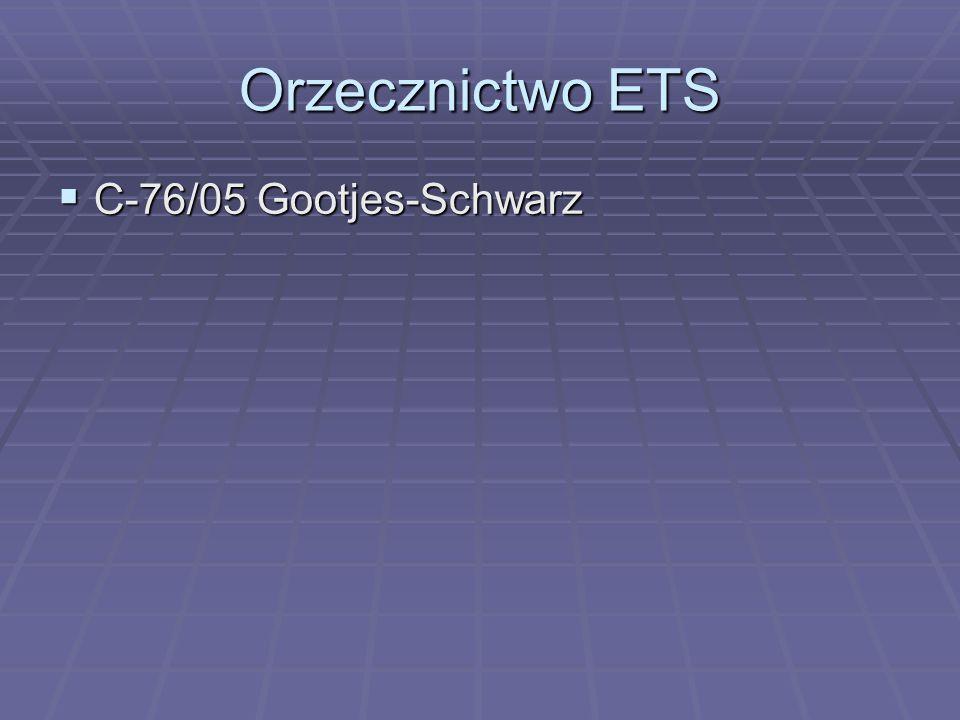 Orzecznictwo ETS C-76/05 Gootjes-Schwarz