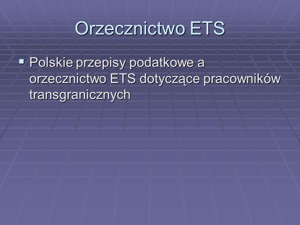Orzecznictwo ETS Polskie przepisy podatkowe a orzecznictwo ETS dotyczące pracowników transgranicznych.