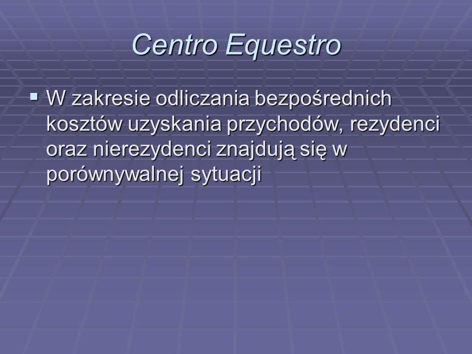 Centro Equestro W zakresie odliczania bezpośrednich kosztów uzyskania przychodów, rezydenci oraz nierezydenci znajdują się w porównywalnej sytuacji.
