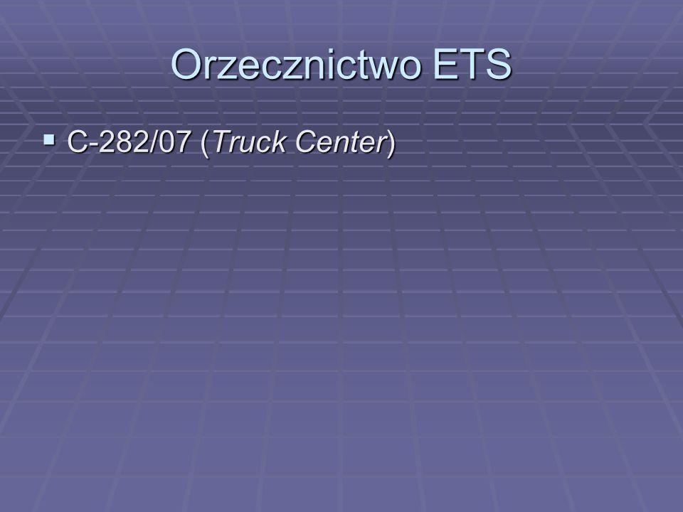 Orzecznictwo ETS C-282/07 (Truck Center)