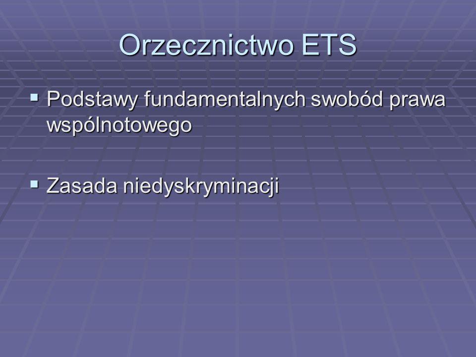 Orzecznictwo ETS Podstawy fundamentalnych swobód prawa wspólnotowego