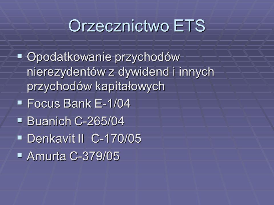 Orzecznictwo ETS Opodatkowanie przychodów nierezydentów z dywidend i innych przychodów kapitałowych.
