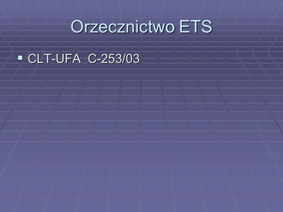 Orzecznictwo ETS CLT-UFA C-253/03