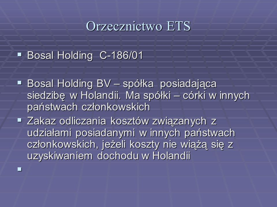 Orzecznictwo ETS Bosal Holding C-186/01