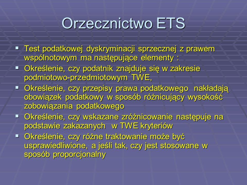 Orzecznictwo ETS Test podatkowej dyskryminacji sprzecznej z prawem wspólnotowym ma następujące elementy :