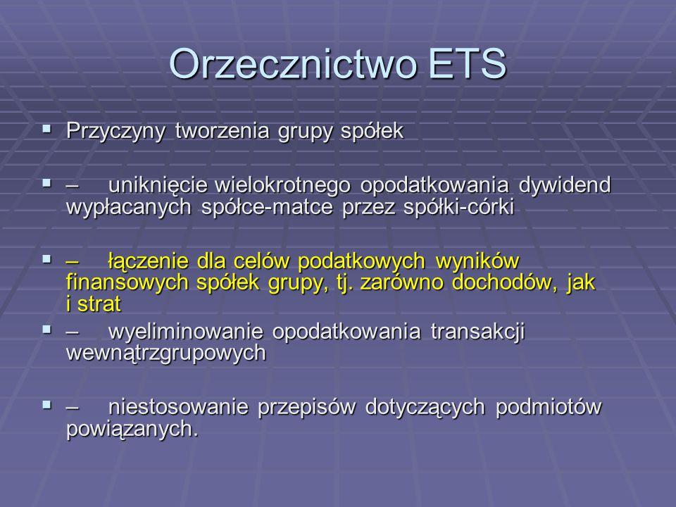 Orzecznictwo ETS Przyczyny tworzenia grupy spółek