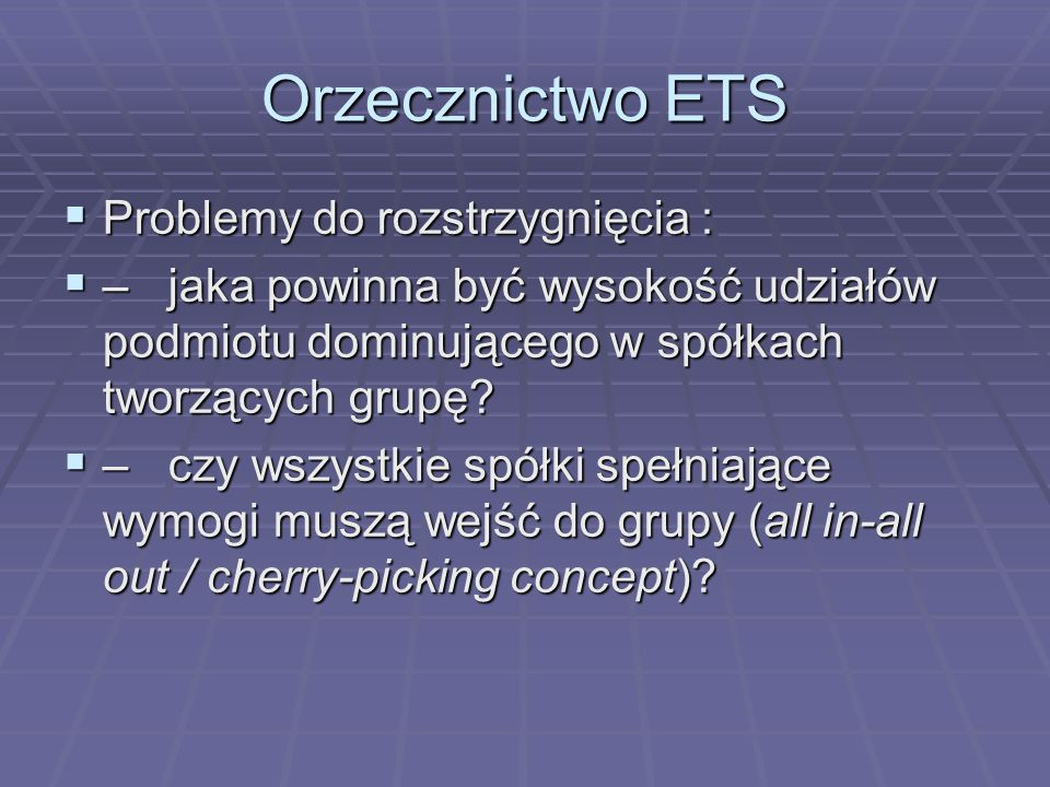 Orzecznictwo ETS Problemy do rozstrzygnięcia :