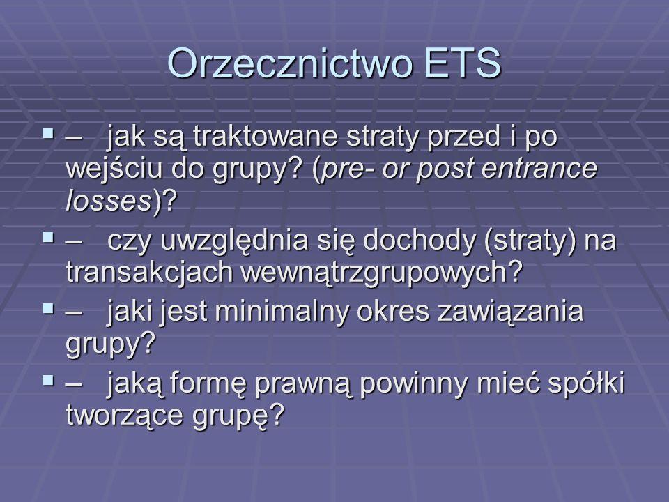 Orzecznictwo ETS – jak są traktowane straty przed i po wejściu do grupy (pre- or post entrance losses)