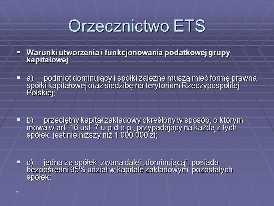 Orzecznictwo ETS Warunki utworzenia i funkcjonowania podatkowej grupy kapitałowej.