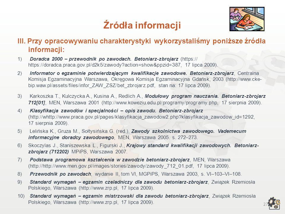 Źródła informacji III. Przy opracowywaniu charakterystyki wykorzystaliśmy poniższe źródła informacji: