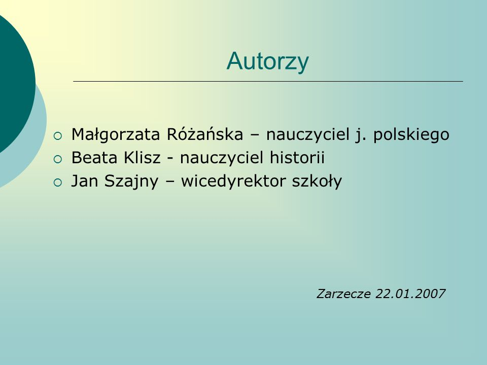 Autorzy Małgorzata Różańska – nauczyciel j. polskiego
