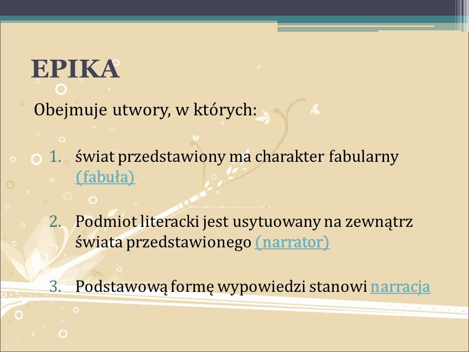 EPIKA Obejmuje utwory, w których: