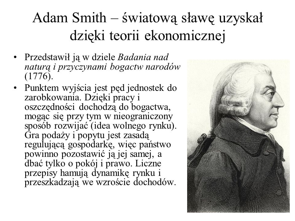 Adam Smith – światową sławę uzyskał dzięki teorii ekonomicznej