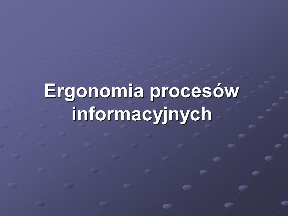 Ergonomia procesów informacyjnych