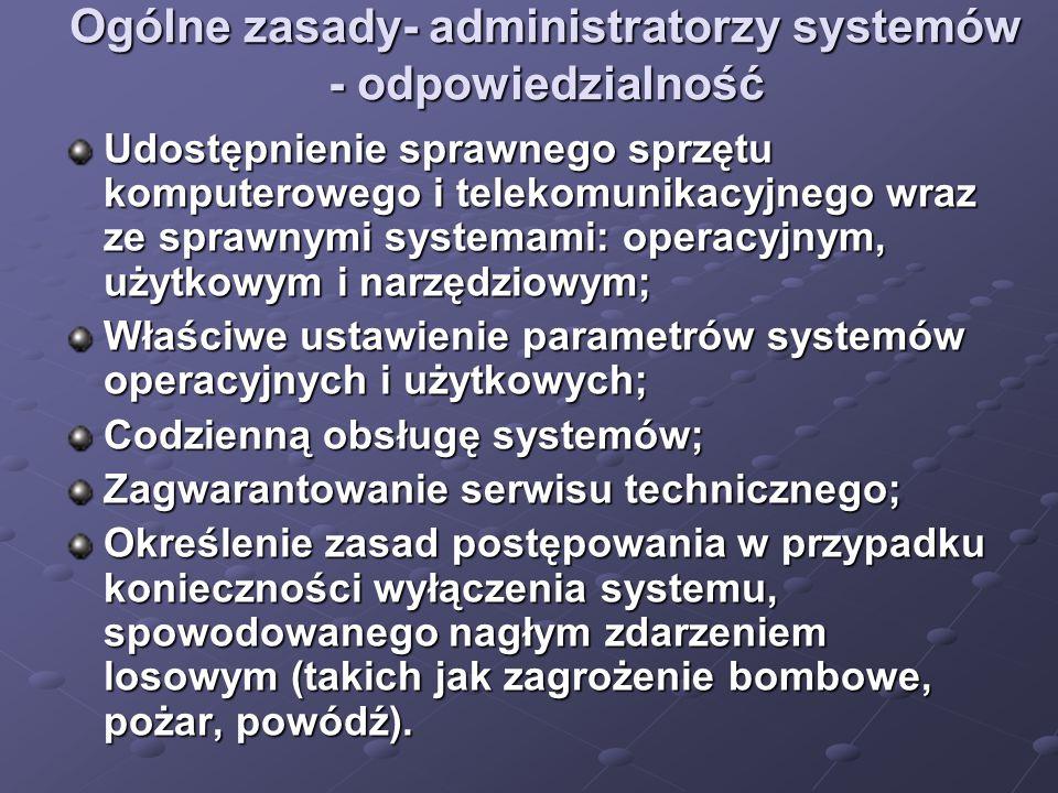Ogólne zasady- administratorzy systemów - odpowiedzialność