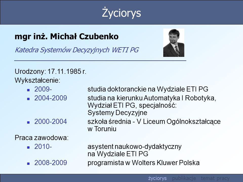 mgr inż. Michał Czubenko Katedra Systemów Decyzyjnych WETI PG
