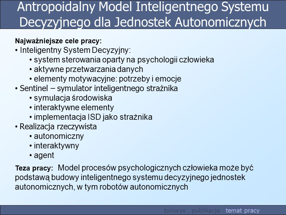 Antropoidalny Model Inteligentnego Systemu Decyzyjnego dla Jednostek Autonomicznych