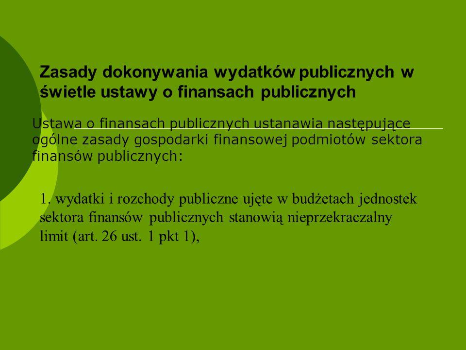 Zasady dokonywania wydatków publicznych w świetle ustawy o finansach publicznych