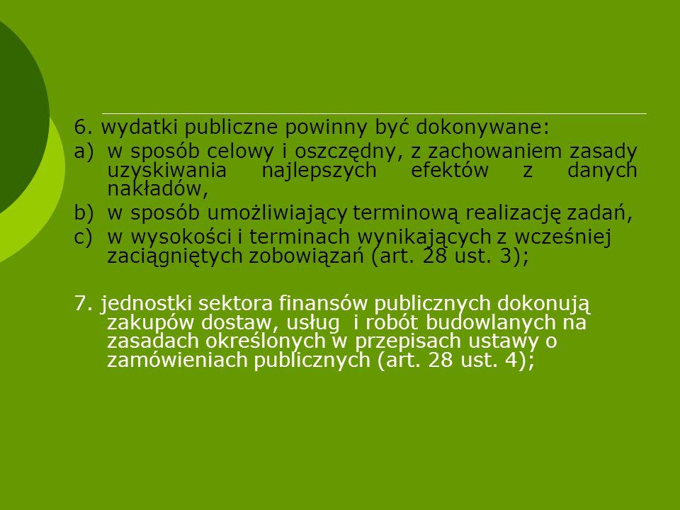 6. wydatki publiczne powinny być dokonywane: