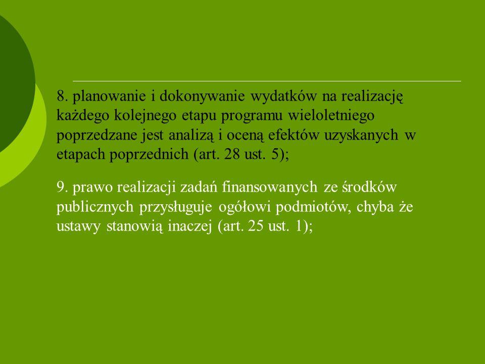 8. planowanie i dokonywanie wydatków na realizację każdego kolejnego etapu programu wieloletniego poprzedzane jest analizą i oceną efektów uzyskanych w etapach poprzednich (art. 28 ust. 5);