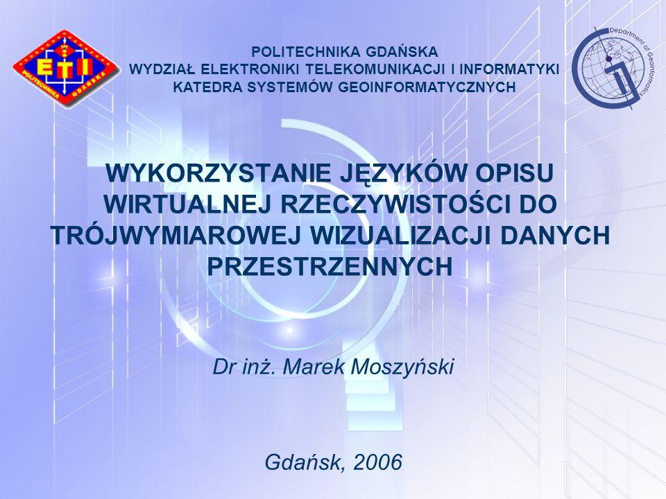 POLITECHNIKA GDAŃSKA WYDZIAŁ ELEKTRONIKI TELEKOMUNIKACJI I INFORMATYKI. KATEDRA SYSTEMÓW GEOINFORMATYCZNYCH.