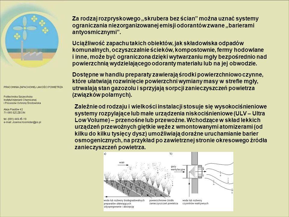 """Za rodzaj rozpryskowego """"skrubera bez ścian można uznać systemy ograniczania niezorganizowanej emisji odorantów zwane """"barierami antyosmicznymi ."""