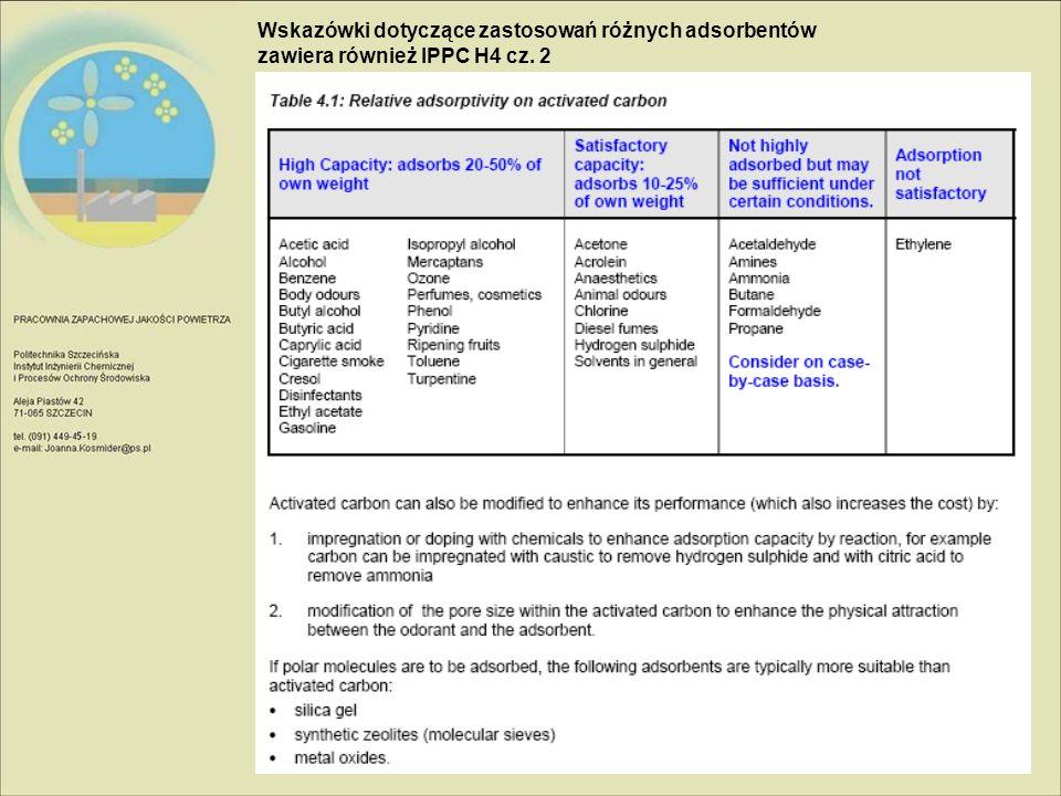 Wskazówki dotyczące zastosowań różnych adsorbentów zawiera również IPPC H4 cz. 2