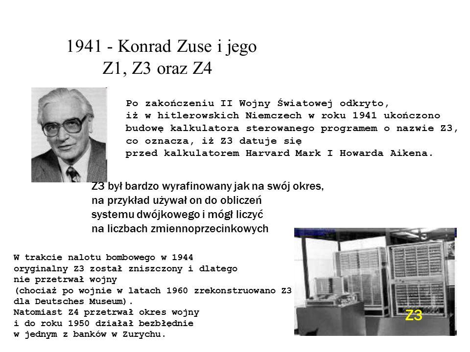1941 - Konrad Zuse i jego Z1, Z3 oraz Z4 Z3