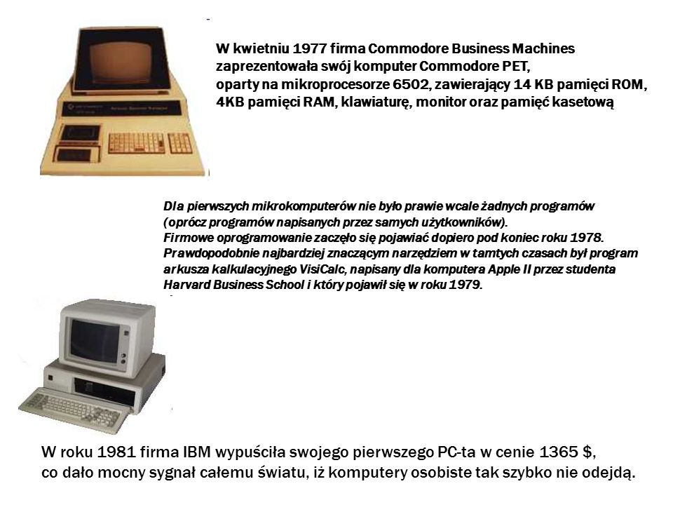 W kwietniu 1977 firma Commodore Business Machines