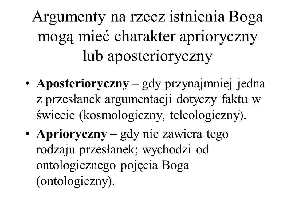 Argumenty na rzecz istnienia Boga mogą mieć charakter aprioryczny lub aposterioryczny