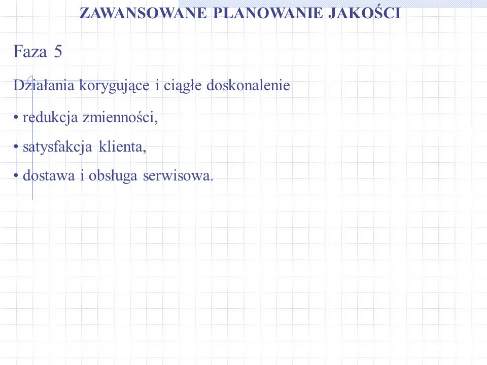 Faza 5 ZAWANSOWANE PLANOWANIE JAKOŚCI