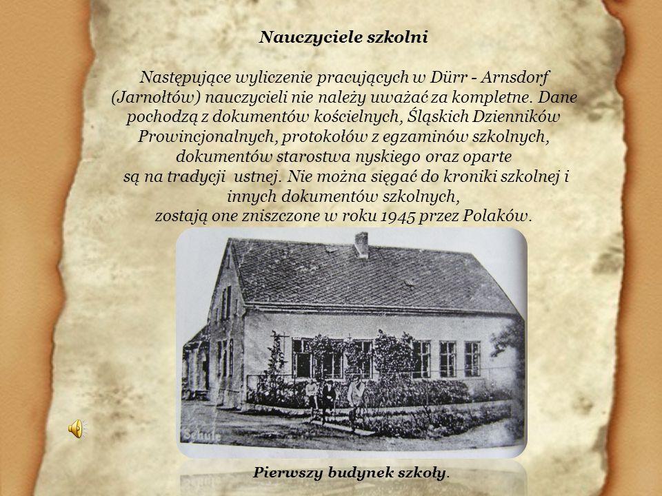 zostają one zniszczone w roku 1945 przez Polaków.