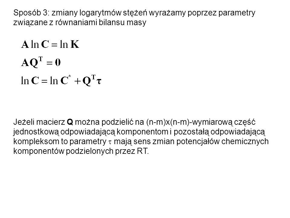 Sposób 3: zmiany logarytmów stężeń wyrażamy poprzez parametry związane z równaniami bilansu masy