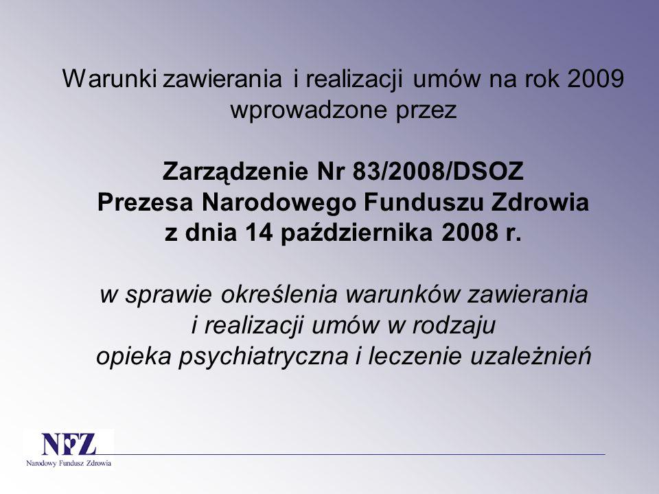 Warunki zawierania i realizacji umów na rok 2009 wprowadzone przez Zarządzenie Nr 83/2008/DSOZ Prezesa Narodowego Funduszu Zdrowia z dnia 14 października 2008 r.