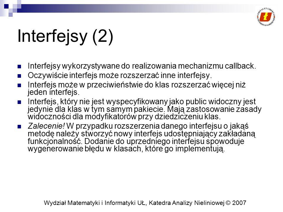 Interfejsy (2) Interfejsy wykorzystywane do realizowania mechanizmu callback. Oczywiście interfejs może rozszerzać inne interfejsy.