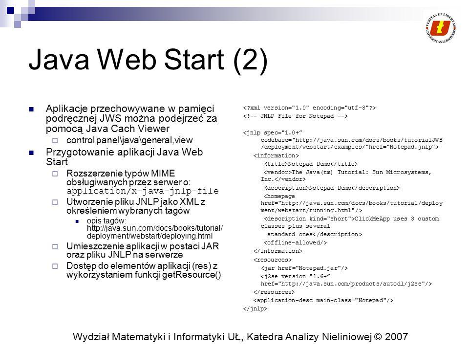 Java Web Start (2) Aplikacje przechowywane w pamięci podręcznej JWS można podejrzeć za pomocą Java Cach Viewer.