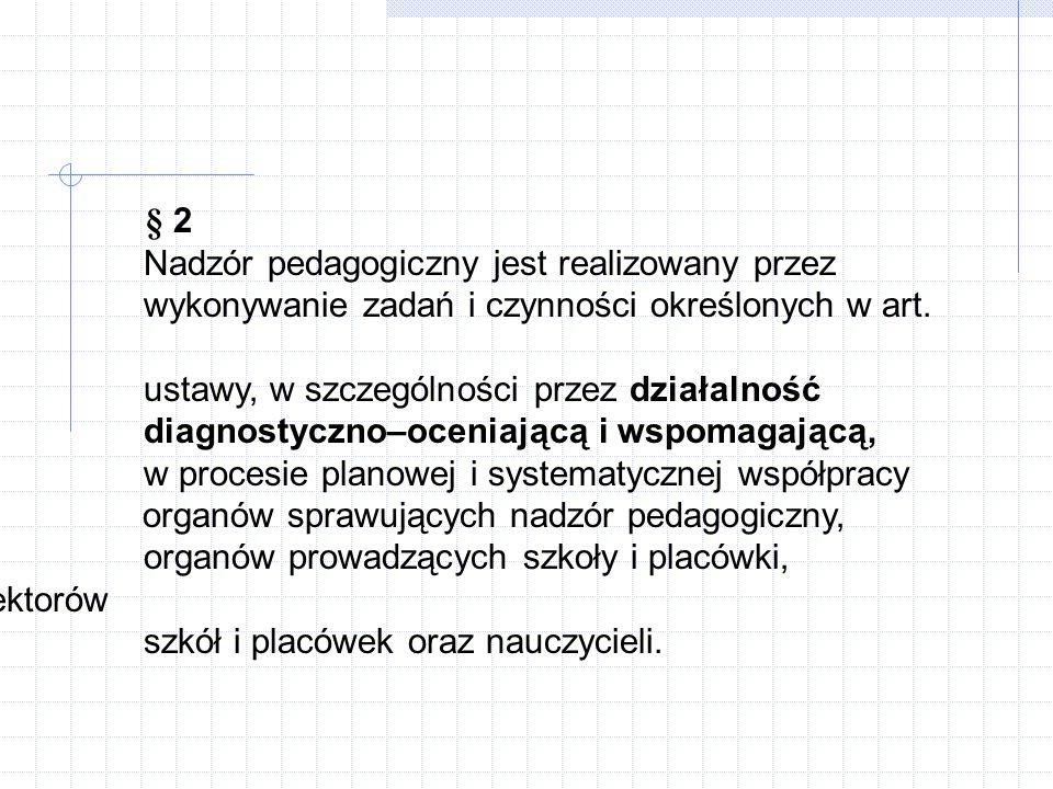 § 2 Nadzór pedagogiczny jest realizowany przez