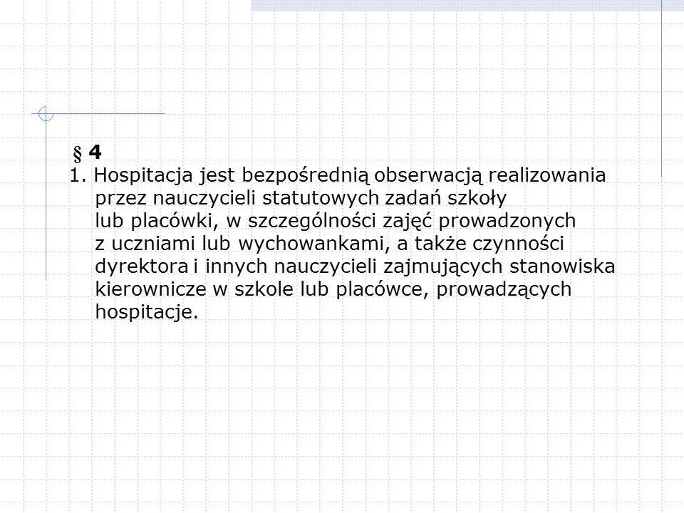 § 4 1. Hospitacja jest bezpośrednią obserwacją realizowania