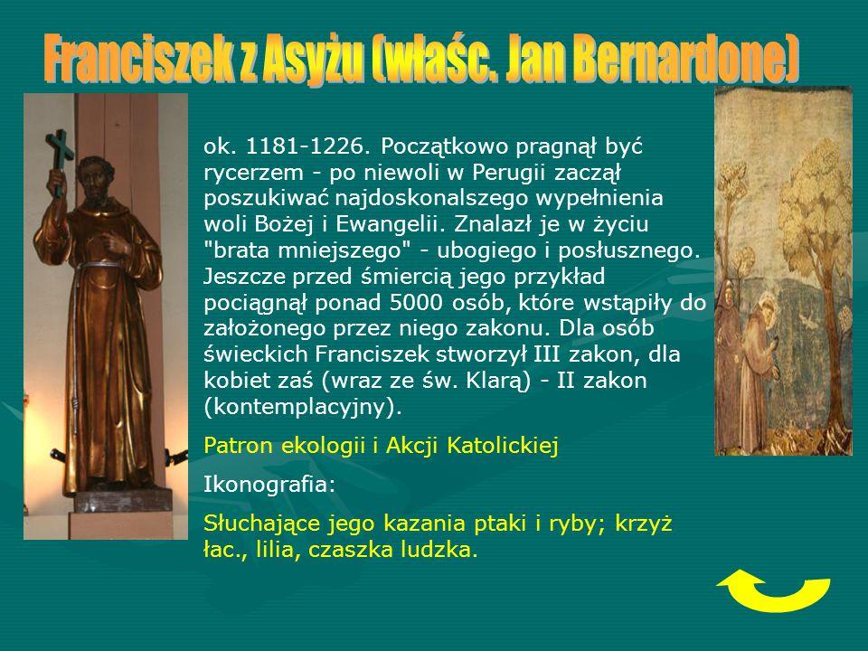 Franciszek z Asyżu (właśc. Jan Bernardone)