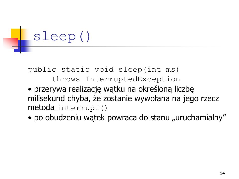 sleep() public static void sleep(int ms) throws InterruptedException