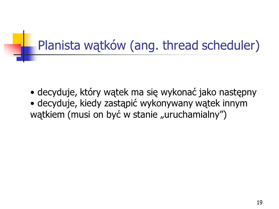 Planista wątków (ang. thread scheduler)