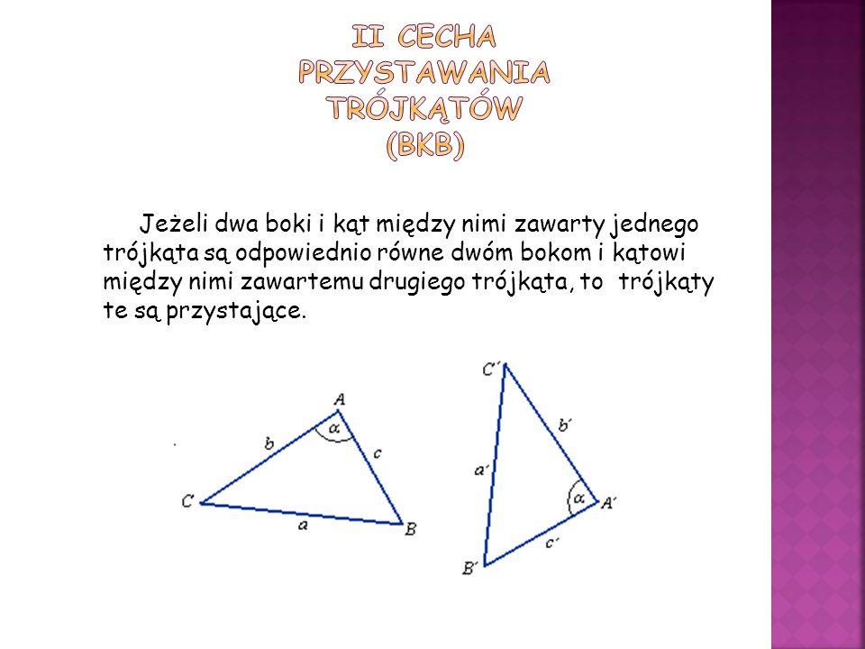 II cecha przystawania trójkątów (bkb)