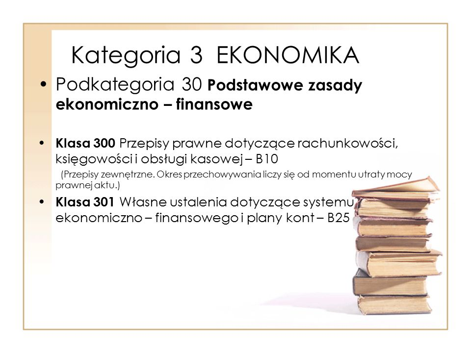 Kategoria 3 EKONOMIKA Podkategoria 30 Podstawowe zasady ekonomiczno – finansowe.