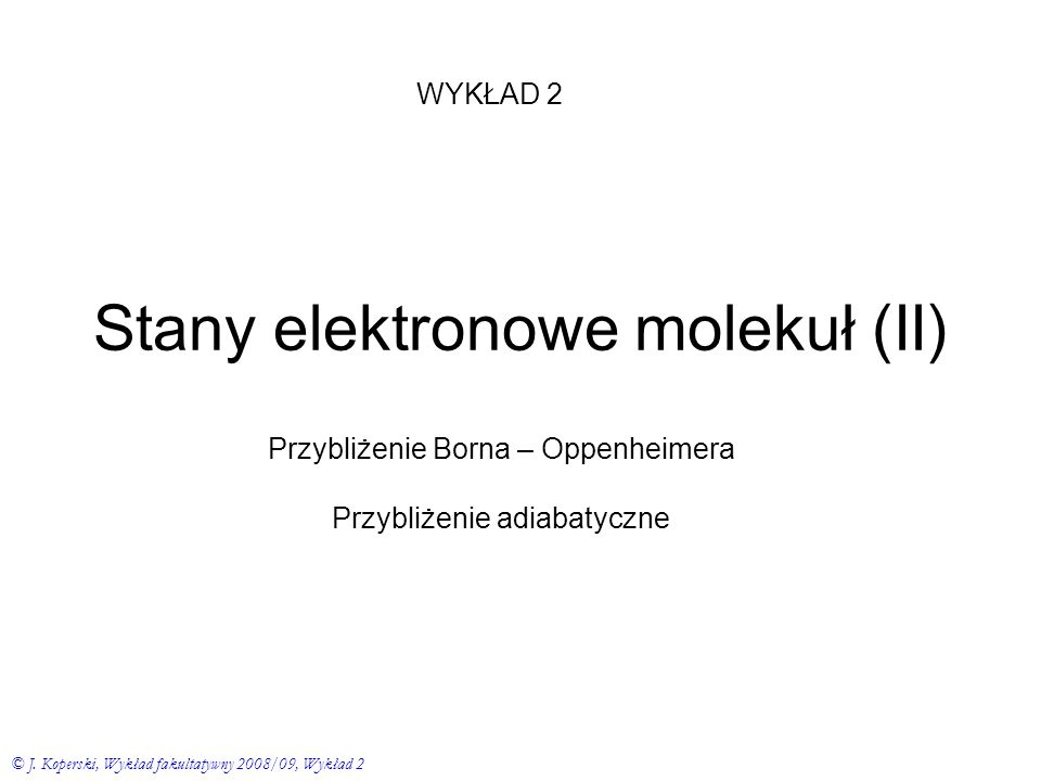 Stany elektronowe molekuł (II)